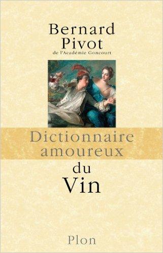 Bernard Pivot : Dictionnaire amoureux du Vin